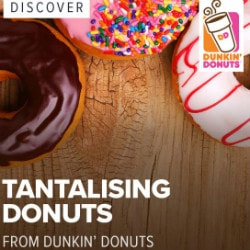 Discover Tantalising Donuts at Connaught Place Dunkin Donuts !